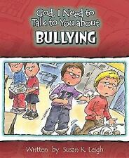 Bullying (God, I Need to Talk to You About...), Susan K. Leigh, Good Book