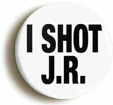I SHOT JR EIGHTIES BADGE BUTTON PIN (Size is 1inch/25mm diameter) DALLAS 1980s