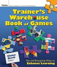 The Trainer's Warehouse Book of Games: Fun and Energizing Ways to Enhance Learni