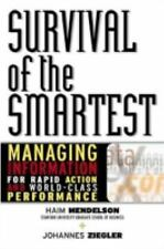 Survival of the Smartest: Managing Information for Rapid Action and World-Class