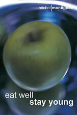 Eat Well, Stay Young by Michel Montignac (Paperback, 2001)