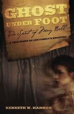 NEW - Ghost Under Foot: The Spirit of Mary Bell by Harmon, Kenneth W.