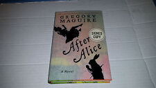 After Alice by Gregory Maguire (2015, Hardcover) SIGNED 1st/1st