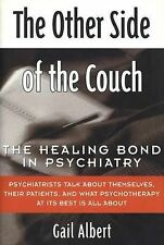 The Other Side of the Couch: The Healing Bond in Psychiatry, Albert, Gail, Used;