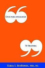 Citas para Engalanar Tu Oratoria by Elbia Quinones (2014, Paperback)