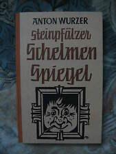 Steinpfälzer Schelmenspiegel Anton Wurzer Humor Sagen