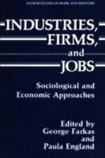Sociology and Economics: Industries, Firms, and Jobs : Sociological and...
