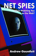 Net Spies: Who's Watching You on the Web by Andrew Gauntlett (Paperback, 1999)