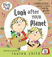 Charlie and Lola: Look After Your Planet By Lauren Child. 9780141384368