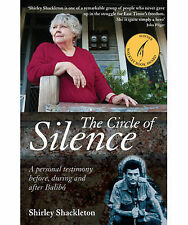 The Circle of Silence A Personal Testimony Before, During and After Balibo ' Shi