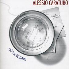 CARATURO ALESSIO - CIO CHE DESIDERO -  CD NUOVO