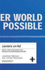 Careers Un-ltd: Tell Me What is it You Plan to Do with Your One Wild and Preciou