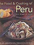 The Food and Cooking of Peru: Traditions, Ingredients, Tastes and Techniques in