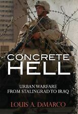Concrete Hell: Urban Warfare From Stalingrad to Iraq (General Military), Dimarco