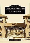 Chicago's South Shore Country Club (IL) (Images of America)-ExLibrary