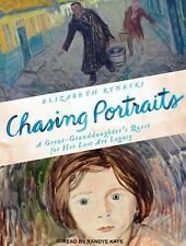 Chasing Portraits : A Great-Granddaughter's Quest for Her Lost Art Legacy by...