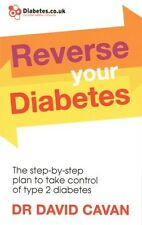 Reverse Your Diabetes by Dr David Cavan NEW