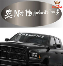 """Not My Husband's Truck Funny Cool Windshield Banner Decal 40"""""""