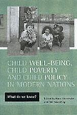 Child Well-Being, Child Poverty and Child Policy in Modern Nations: What Do We K