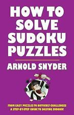 How to Solve Sudoku Puzzles : A Player's Guide to Solving Easy and...
