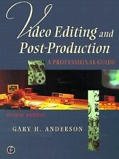 Video Editing and Post Production: A Professional Guide, Fourth Edition