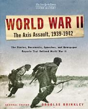 The New York Times Living History: World War II, 1939-1942: The Axis Assault