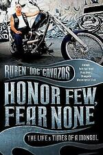Honor Few, Fear None : The Life and Times of a Mongol by Ruben Cavazos (2009,...