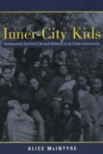 Inner City Kids: Adolescents Confront Life and Violence in an Urban Community (Q