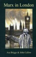 Marx in London : An Illustrated Guide by Asa Briggs and John Callow (2008,...
