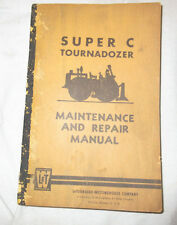 Vintage LeTourneau Super C Tournadozer Maintenance Repair Manual Book 0-235 Rev