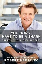 SIGNED You Don't Have to Be a Shark 10 Steps, Robert Herjavec ABC Shark Tank new