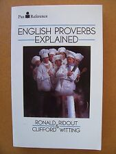English Proverbs Explained 800 Cross Referenced Entries Ronald Ridout  C Witting