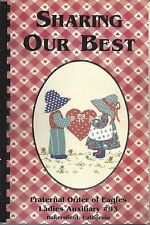 *BAKERSFIELD CA 1998 EAGLES AUXILIARY COOK BOOK *SHARING OUR BEST *CALIFORNIA