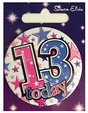 Simon Elvin I AM 13 TODAY Happy 13th Birthday Badge Girl Pink 55mm Diameter
