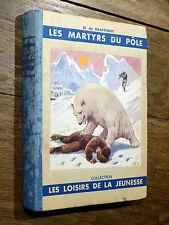 H. de Graffigny LES MARTYRS DU PÔLE Gedalge 1938 ill. de A. Galland