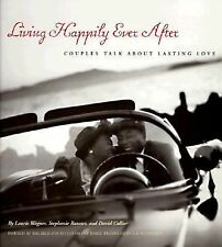 Living Happily Ever After: Couples Talk about Lasting Love Collier, David, Wagn