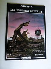 LES PASSAGERS DU VENT tome 2 : le ponton  du 3° trimestre 1981