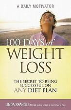 100 Days of Weight Loss: The Secret to Being Successful on Any Diet Plan Spangl