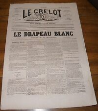Le Grelot Journal Satirique N°134 Le Drapeau Blanc Gazette de la Monarchie 1873