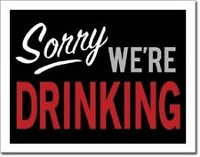 Sorry We're Drinking Tin Sign funny closed metal poster bar beer wall decor 2098