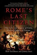 Rome's Last Citizen: The Life and Legacy of Cato, Mortal Enemy of Caesar, Soni,