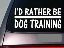 I'd Rather be a Dog Training *H678* 8 inch Sticker decal schutzhund sleeve