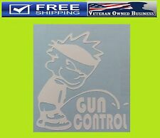 PISS ON GUN CONTROL DECAL STICKER PEE ON CALVIN 2ND AMENDMENT NRA PRO NUGENT