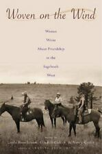 Woven on the Wind: Woman Write About Friendship in the Sagebrush West Hasselstr