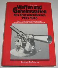 Fritz Hahn - Waffen und Geheimwaffen des deutschen Heeres 1933-1945 Band 1