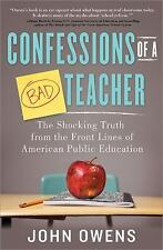 Confessions of a Bad Teacher: The Shocking Truth from the Front Lines -ExLibrary