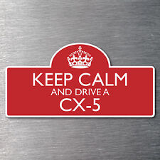 Keep calm drive a CX-5 sticker quality 10 year water/fade proof vinyl Mazda