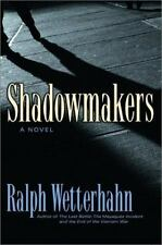 Shadowmakers by Ralph Wetterhahn (2002, Hardcover)