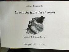 Michel Robakowski / La marche lente des chemins. Dessins de Guiome DAvid. 2008