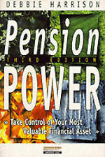 Pension Power: Take Control of Your Most Valuable Financial Asset Harrison, Debb